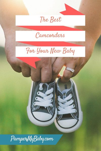 Best Camcorders for your New Baby - 2020 Recommendations - PamperMyBaby.com